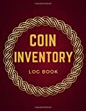 Coin Inventory Log Book: Coin Value Note Book, Logbook for Coin Collectors, Simple Inventory Tracker, Cataloging Collections