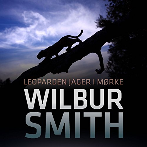 Leoparden jager i mørke     Ballantyne-serien 4              By:                                                                                                                                 Wilbur Smith                               Narrated by:                                                                                                                                 Troels Møller                      Length: 16 hrs and 34 mins     Not rated yet     Overall 0.0