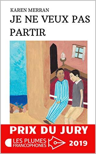 JE NE VEUX PAS PARTIR: ROMAN (French Edition)