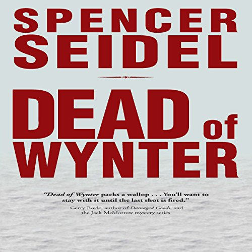 Dead of Wynter                   By:                                                                                                                                 Spencer Seidel                               Narrated by:                                                                                                                                 Bob Dunsworth                      Length: 8 hrs and 25 mins     Not rated yet     Overall 0.0