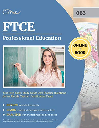 Compare Textbook Prices for FTCE Professional Education Test Prep Book: Study Guide with Practice Questions for the Florida Teacher Certification Exam  ISBN 9781635308334 by Cirrus