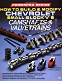 How to Build and Modify Chevrolet Small-Block V-8 Camshafts and Valves (Motorbooks Worksho...