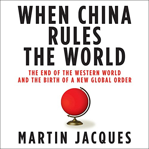 When China Rules the World audiobook cover art