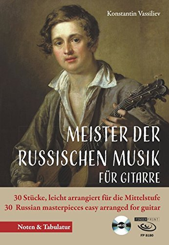Meister der russischen Musik für Gitarre: 30 Stücke, leicht arrangiert für die Mittelstufe 30 Russian masterpieces easy arranged for guitar - Noten & Tabulatur