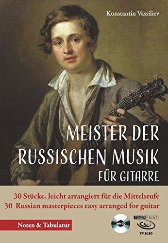Meister der russischen Musik für Gitarre: 30 Stücke, leicht arrangiert für die Mittelstufe 30 Russian masterpieces easy arranged for guitar - Noten & Tabulatur