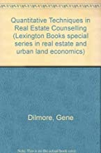 Quantitative Techniques in Real Estate Counseling (Lexington Books special series in real estate and urban land economics)