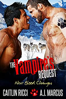 The Vampire's Request (New Blood Changes Book 1) by [Caitlin Ricci, A.J. Marcus]