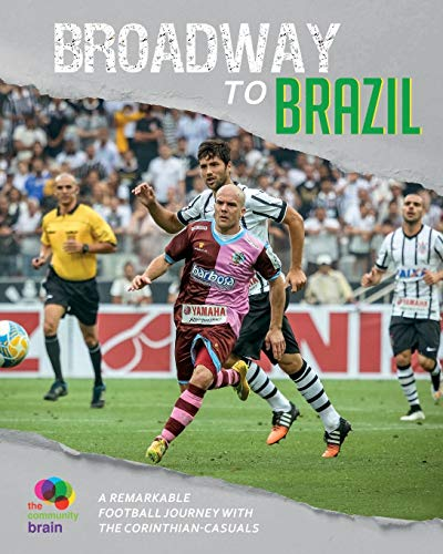 Broadway to Brazil: A remarkable football journey with Corinthian-Casuals