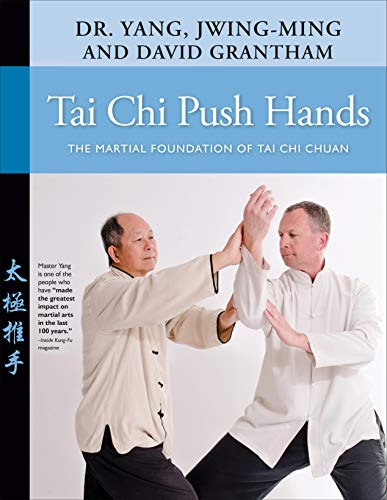 Tai Chi Push Hands: The Martial Foundation of Tai Chi Chuan (English Edition)