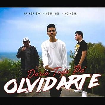 Daría Todo Pa' Olvidarte (feat. MC Aeme & Naiper Smc)