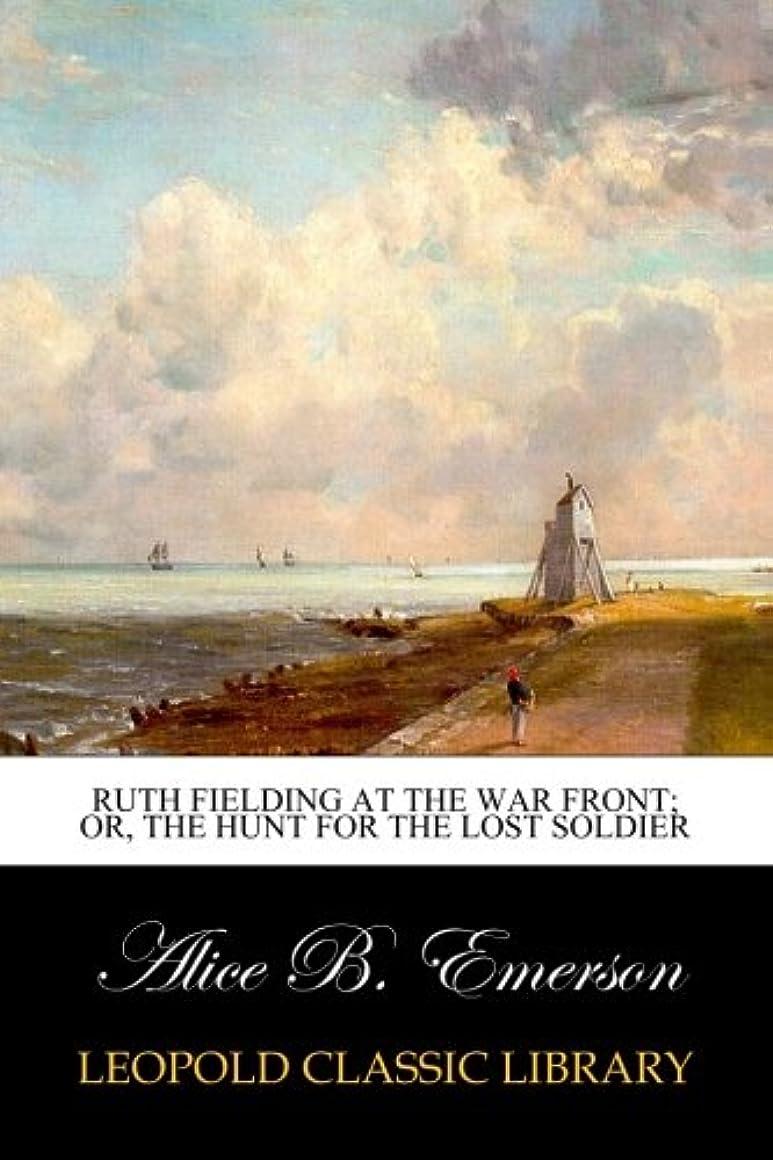 基本的な邪魔山岳Ruth Fielding at the War Front; or, The Hunt for the Lost Soldier