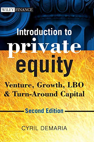 Compare Textbook Prices for Introduction to Private Equity: Venture, Growth, LBO and Turn-Around Capital 2 Edition ISBN 9781118571927 by Demaria, Cyril