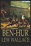 Ben-Hur -A Tale of the Christ Annotated: Wordsworth Classics, Complete and Unabridged