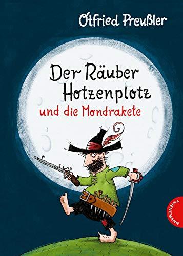 Der Räuber Hotzenplotz und die Mondrakete: | Kinderbuch-Klassiker mit amüsanten Geschichten zum Vorlesen, farbiges und abenteuerreiches Bilderbuch