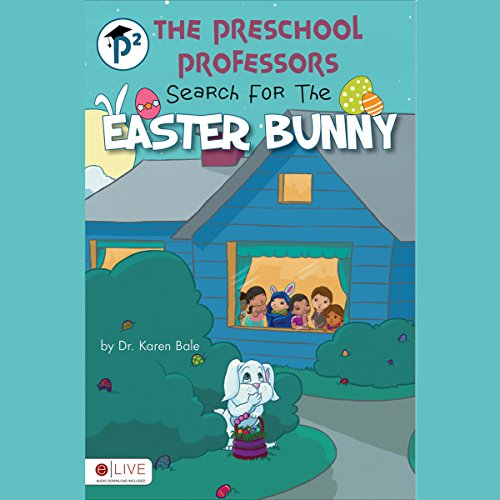 The Preschool Professors Search for the Easter Bunny audiobook cover art
