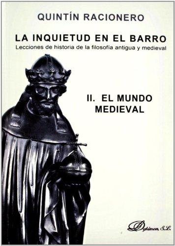 La inquietud en el barro. Lecciones de historia de la filosofía antigua y medieval II: El mundo medieval