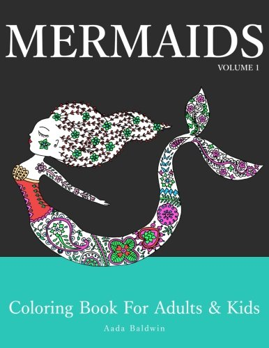 Mermaids: Coloring Book for Adults & Kids (Mermaid Coloring Book Series) (Volume 1)