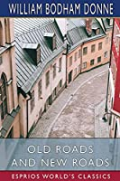 Old Roads and New Roads (Esprios Classics)