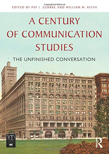 Compare Textbook Prices for A Century of Communication Studies: The Unfinished Conversation 1 Edition ISBN 9780415820363 by Gehrke, Pat J.,Keith, William M.