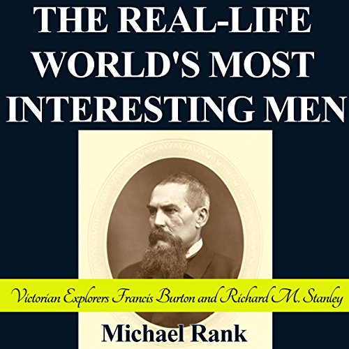 The Real-Life World's Most Interesting Men audiobook cover art