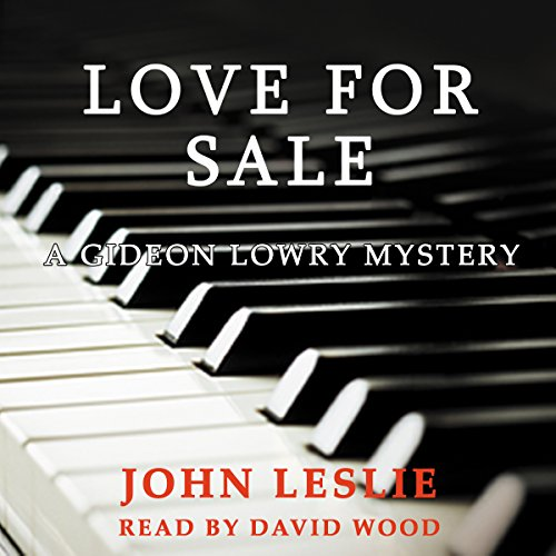 Love for Sale     Gideon Lowry Key West Mysteries, Book 3              De :                                                                                                                                 John Leslie                               Lu par :                                                                                                                                 David A. Wood                      Durée : 7 h et 6 min     Pas de notations     Global 0,0