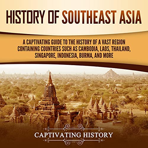 History of Southeast Asia Audiobook By Captivating History cover art