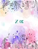 Zoe: 8.5x11 inches 110 Lined Pages 55 Sheet Peony Floral in Dream Design for Woman, girl, school, college with Lettering Name,Zoe