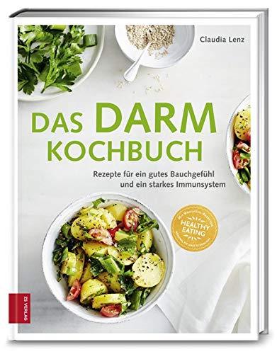 Das Darm-Kochbuch: Rezepte für ein gutes Bauchgefühl und ein starkes Immunsystem