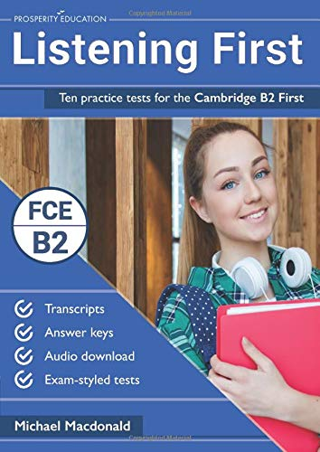 Listening First: Ten practice tests for the Cambridge B2 First