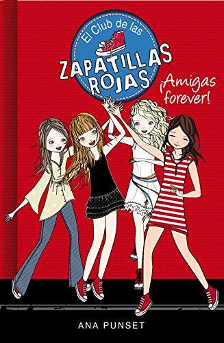 ¡Amigas Forever! (El Club de las Zapatillas Rojas 2)