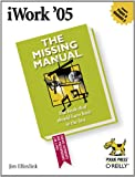iWork '05: The Missing Manual: The Missing Manual (English Edition)