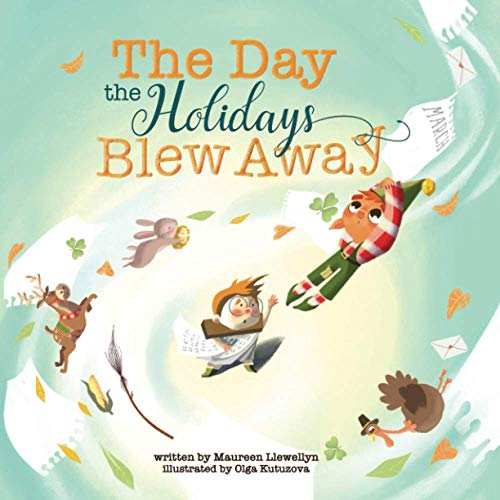 Compare Textbook Prices for The Day the Holidays Blew Away  ISBN 9781952954566 by Llewellyn, Maureen,Kutuzova, Olga