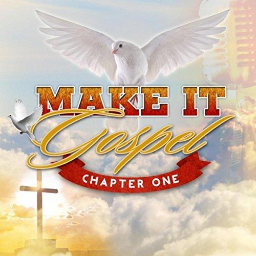 Make It Gospel: Chapter One