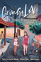 Gringo Love: Stories of Sex Tourism in Brazil (Ethnographic)