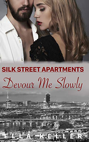 Devour Me Slowly (Silk Street Apartments)