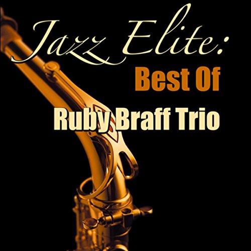 Jazz Elite: Best Of Ruby Braff Trio (Live)