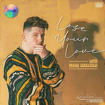 Lose Your Love (with Musiq Soulchild)