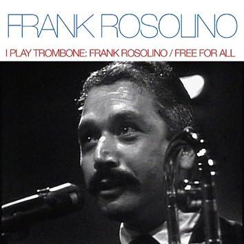 I Play Trombone: Frank Rosolino / Free For All