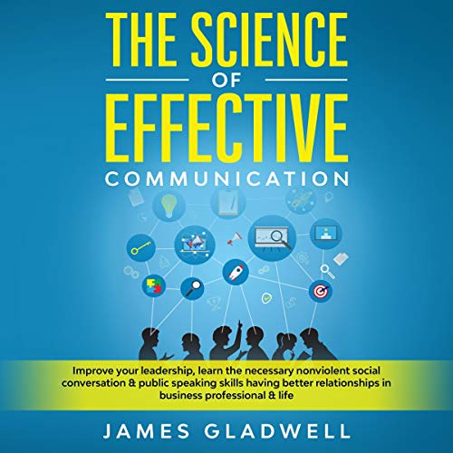 The Science of Effective Communication audiobook cover art