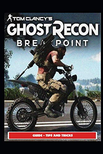 Tom Clancy's Ghost Recon Breakpoint Guide - Tips and Tricks