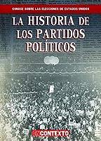 La historia de los partidos politicos / The History of Political Parties (Conoce las elecciones de estados unidos / A Look at U.S. Elections)
