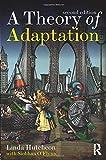 A Theory of Adaptation - Linda Hutcheon