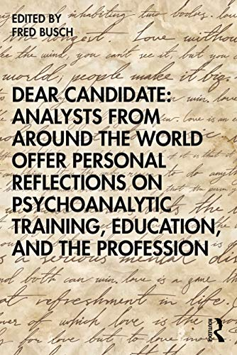 Compare Textbook Prices for Dear Candidate: Analysts from around the World Offer Personal Reflections on Psychoanalytic Training, Education, and the Profession 1 Edition ISBN 9780367617622 by Busch, Fred