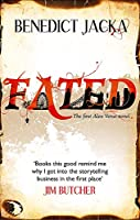 Fated: The First Alex Verus Novel from the New Master of Magical London
