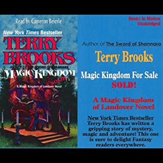 Magic Kingdom for Sale     Sold!: Magic Kingdom of Landover, Book 1              By:                                                                                                                                 Terry Brooks                               Narrated by:                                                                                                                                 Cameron Beierle                      Length: 13 hrs and 42 mins     28 ratings     Overall 4.1