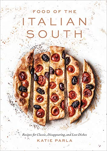 Compare Textbook Prices for Food of the Italian South: Recipes for Classic, Disappearing, and Lost Dishes: A Cookbook  ISBN 9781524760465 by Parla, Katie,Bianco, Chris