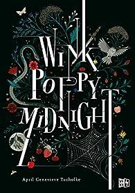Wink Poppy Midnight par April Genevieve Tucholke