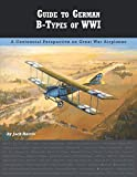 Guide to German B-Types of WWI (Great War Aviation Centennial Series)