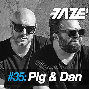 Faze #35: Pig & Dan
