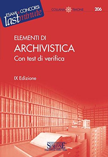 Elementi di Archivistica: Con test di verifica (Il timone Vol. 206)